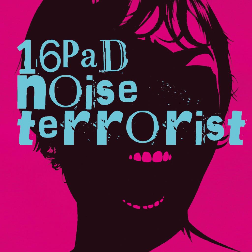 16PAD NOISE TERRORIST