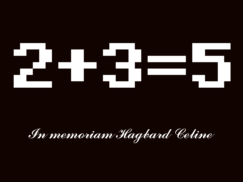 2+3=5 - in memoriam Hagbard Celine