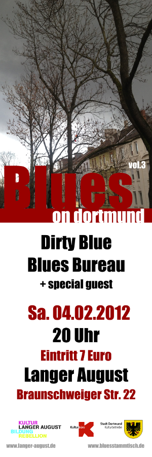 Blues on Dortmund 3 mit Dirty Blue (Dortmund), Blues Bureau (Essen) und special Guest
