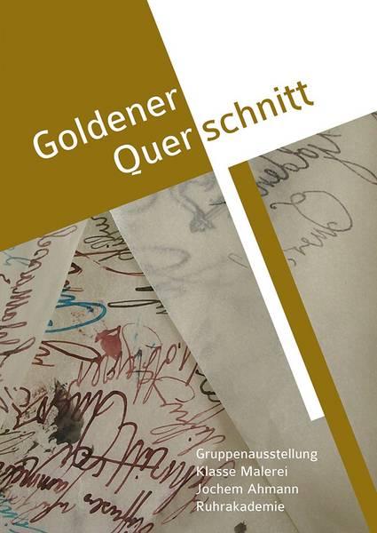 Ausstellung der Gruppenausstellung Goldener Querschnitt - Klasse Malerei - Jochem Ahmann - Ruhrakademie