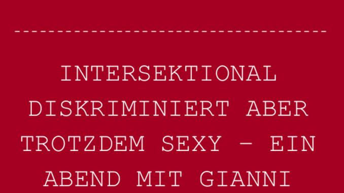 INTERSEKTIONAL DISKRIMINIERT ABER TROTZDEM SEXY